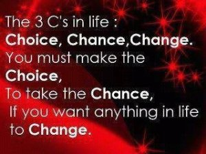Take a Chance if You Want Anything to Change